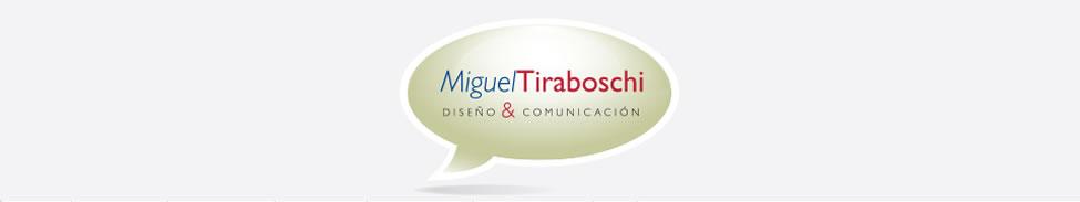 Miguel Tiraboschi / Diseño y Comunicación